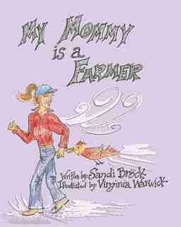 My Mommy is a Farmer by Sandi Brock