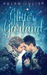 Glitter on the Garland by Helen Juliet