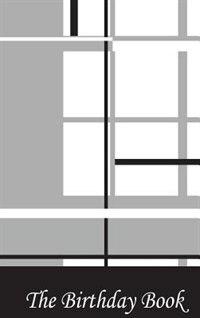 The Birthday Book - Monochrome Grid by N P Bowman