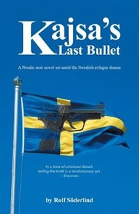 Kajsa's Last Bullet by Rolf Söderlind