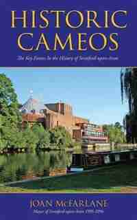 Historic Cameos: The Key Events In the History of Stratford-upon-Avon by Joan McFarlane