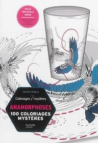 Anamorphose 100 coloriages mystères