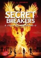 Secret Breakers tome 2 À l'école des décrypteurs