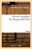 Oeuvres Completes de Thomas, T. 6