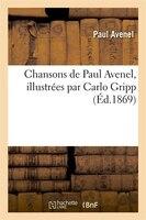 Chansons de Paul Avenel, Illustrees Par Carlo Gripp