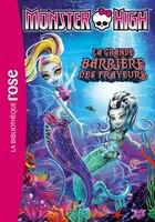 Monster High tome 11 La grande barrière des frayeurs