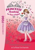 Princesse Academy T7 Princesse Charlotte et la rose enchantée