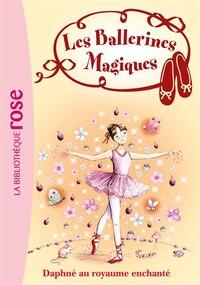 Ballerines Magiques T1 Daphné Au Royaume Enchanté