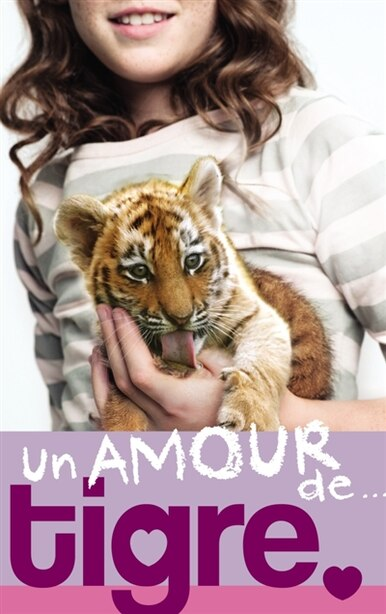 UN AMOUR DE TIGRE by Lucy Courtenay