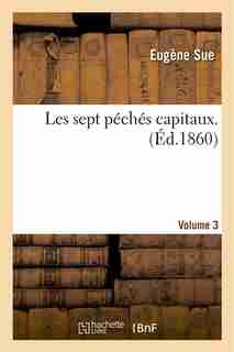 Les Sept Peches Capitaux.Volume 3 by Eugene Sue
