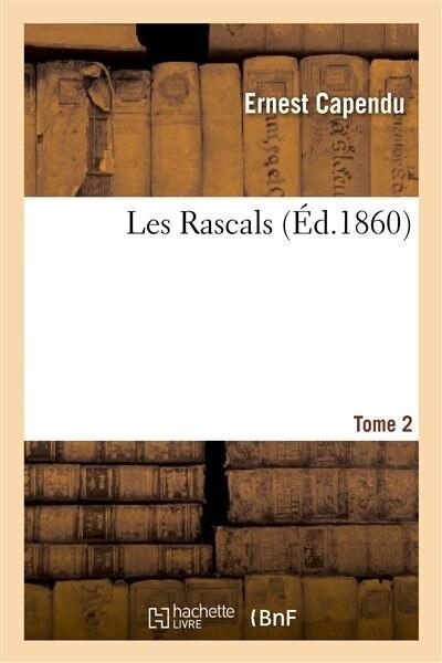 Les Rascals, Tome 2 by Ernest Capendu
