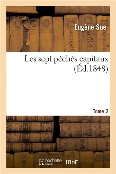 Les Sept Peches Capitaux.Tome 2 by Eugene Sue