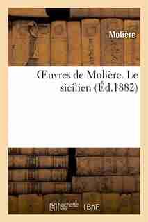 Oeuvres de Moliere. Le Sicilien by MOLIERE