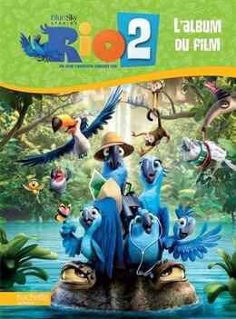 Book RIO 2 : L'ALBUM DU FILM by Hachette
