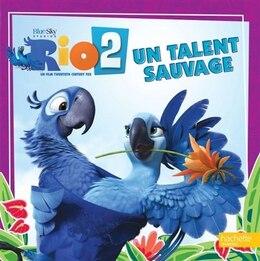 Book Rio 2 un talent sauvage by Hachette