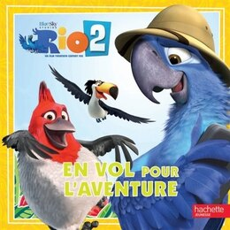 Book Rio 2 un vol pour l'aventure by Hachette
