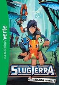 Slugterra tome 1 Premier duel