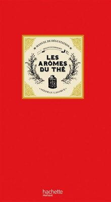Book Les arômes du thé by Stéphane Lagorce