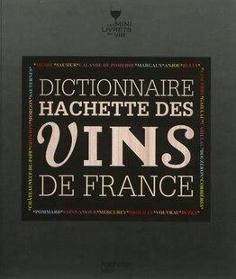 DICTIONNAIRE HACHETTE DES VINS DE FRANCE, N.É.