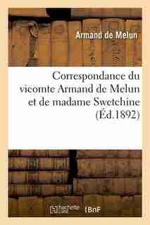 Correspondance Du Vicomte Armand de Melun Et de Madame Swetchine (Ed.1892) by De Melun a.