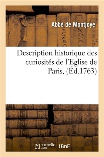 Description Historique Des Curiosites de L'Eglise de Paris, (Ed.1763) by De Montjoye a.