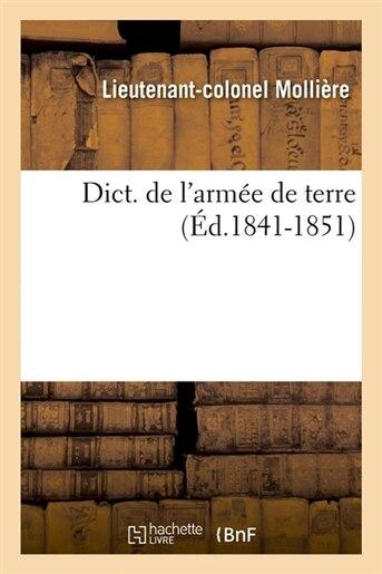 Dict. de L'Armee de Terre, (Ed.1841-1851) by Molliere L.