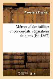 Memorial Des Faillites Et Concordats, Separations de Biens, (Ed.1867) by Plouviez a.