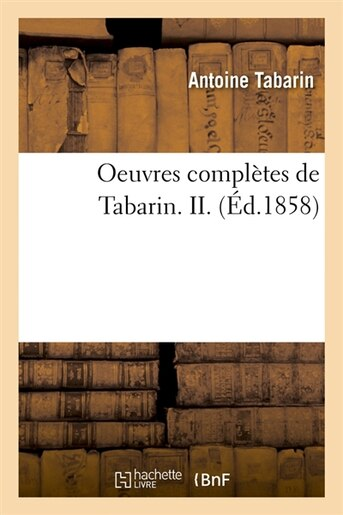 Oeuvres Completes de Tabarin. II. (Ed.1858) by Tabarin a.