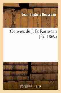 Oeuvres de J. B. Rousseau (Ed.1869) by Rousseau J. B.