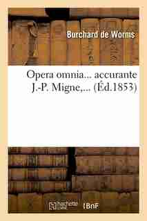 Opera Omnia... Accurante J.-P. Migne, ... (Ed.1853) by De Worms B.