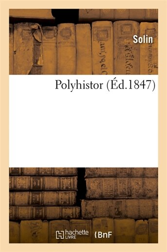Polyhistor (Ed.1847) by Solin