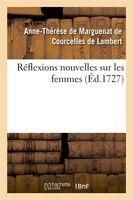 Reflexions Nouvelles Sur Les Femmes, (Ed.1727)