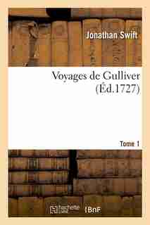 Voyages de Gulliver.... Tome 1 (Ed.1727) by Swift J.
