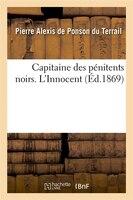 Capitaine Des Penitents Noirs. L'Innocent (Ed.1869)