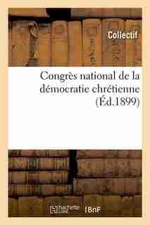 Congres National de La Democratie Chretienne (Ed.1899) by COLLECTIF