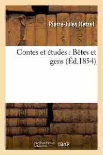 Contes Et Etudes: Betes Et Gens (Ed.1854) by Pierre-Jules Hetzel