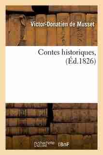 Contes Historiques, (Ed.1826) by Victor Donatien De Musset