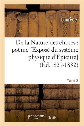de La Nature Des Choses: Poeme. [Expose Du Systeme Physique D'Epicure]. Tome 2 (Ed.1829-1832) by Lucrece