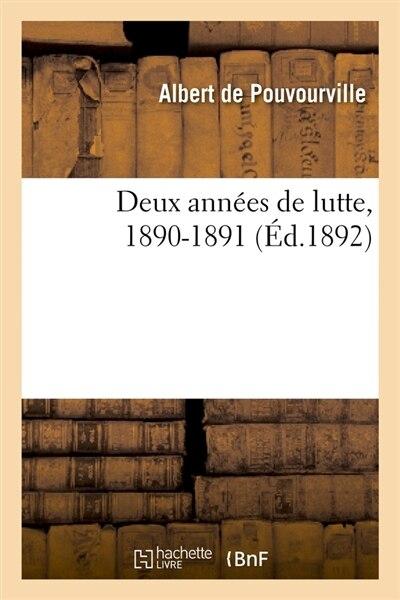 Deux Annees de Lutte, 1890-1891 (Ed.1892) by De Pouvourville a.