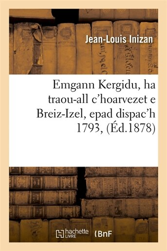 Emgann Kergidu, Ha Traou-All C'Hoarvezet E Breiz-Izel, Epad Dispac'h 1793, by Jean-Louis Inizan