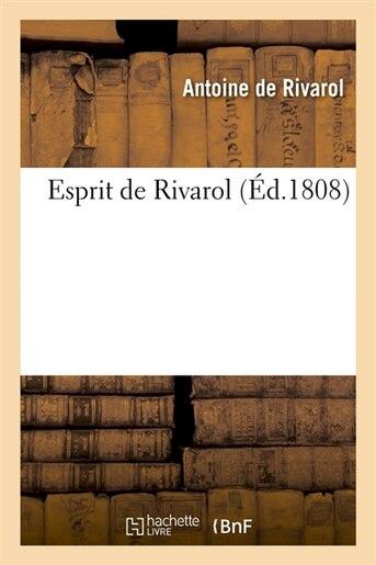 Esprit de Rivarol (Ed.1808) by De Rivarol a.