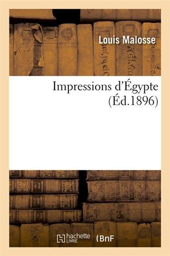 Impressions D'Egypte (Ed.1896) de Malosse L.