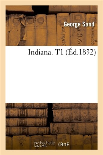 Indiana. T1 (Ed.1832) by George Sand