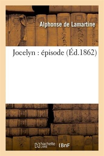 Jocelyn: Episode (Ed.1862) by Alphonse De Lamartine