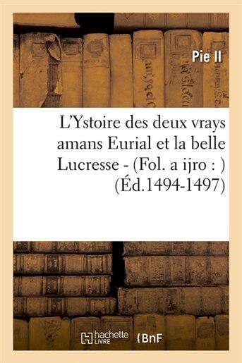 L'Ystoire Des Deux Vrays Amans Eurial Et La Belle Lucresse - (Fol. a Ijro: ) (Ed.1494-1497) by Pie II