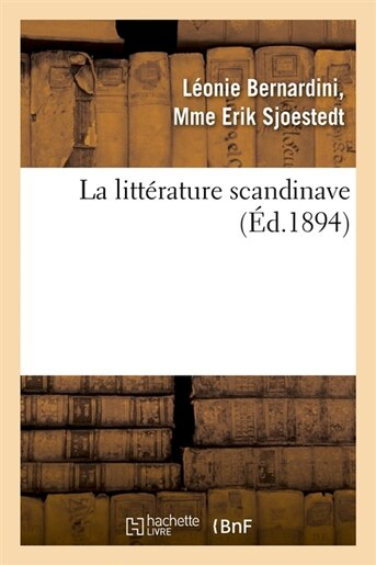 La Litterature Scandinave (Ed.1894) by Sjoestedt L.
