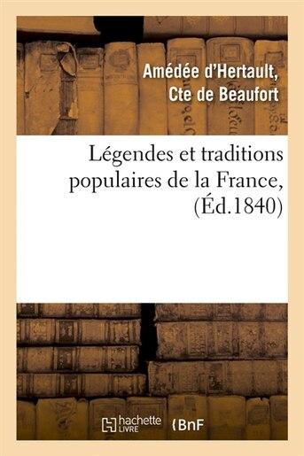 Legendes Et Traditions Populaires de La France, (Ed.1840) by De Beaufort a.