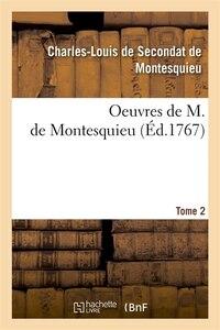 Oeuvres de M. de Montesquieu. [Tome 2] (Ed.1767)