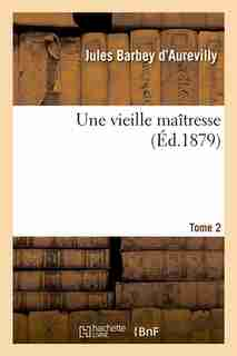 Une Vieille Maitresse. Tome 2 (Ed.1879) by Juless Barbey D'Aurevilly