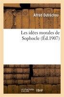 Les Idees Morales de Sophocle